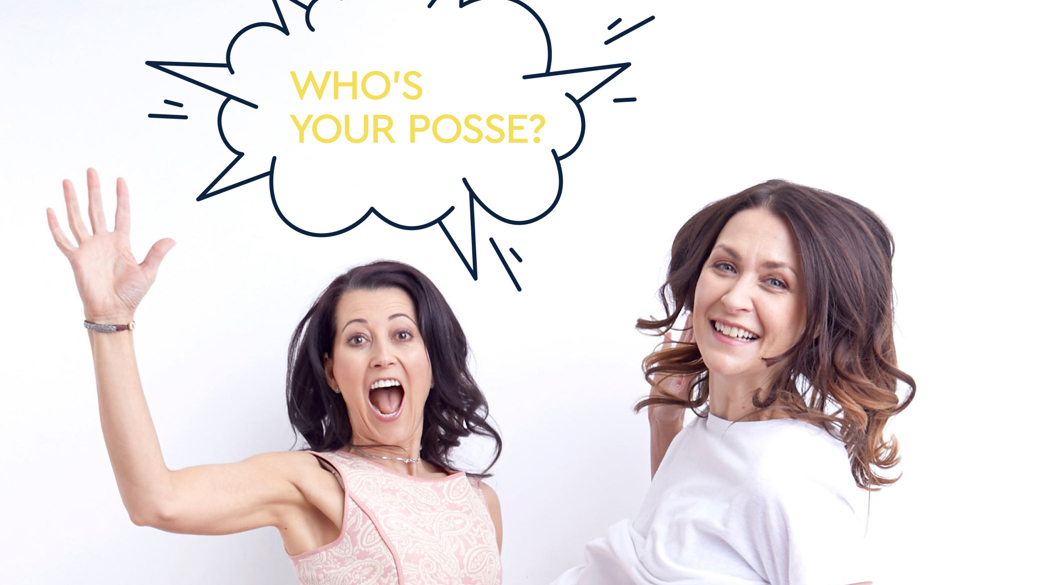 Who's your posse?