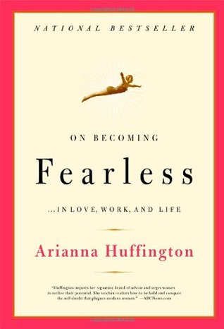 ON BECOMING FEARLESS… IN LOVE, WORK AND LIFE